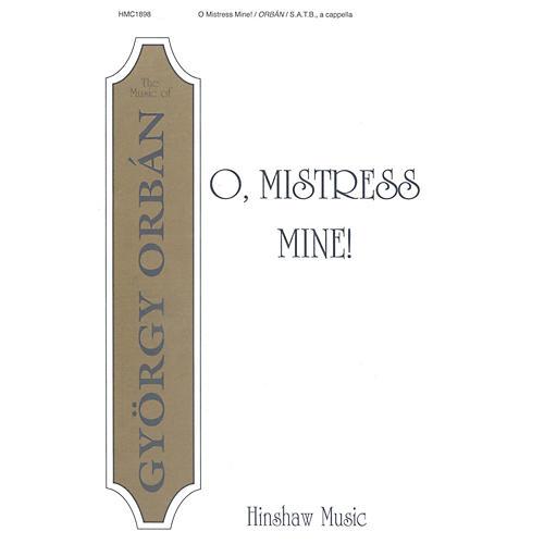 Hinshaw Music O, Mistress Mine! SATB composed by Gyorgy Orban
