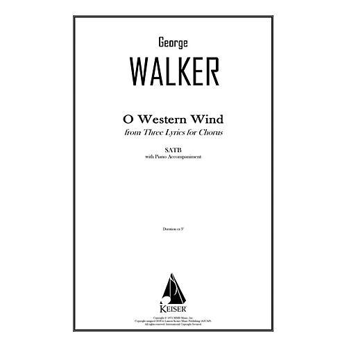 Lauren Keiser Music Publishing O Western Wind (from Three Lyrics for Chorus) SATB Composed by George Walker
