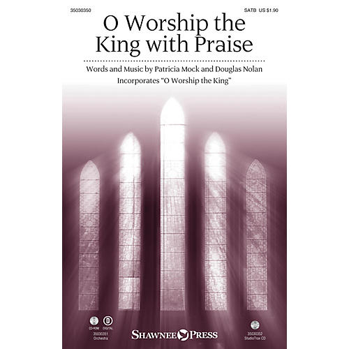 Shawnee Press O Worship the King with Praise SATB composed by Patricia Mock