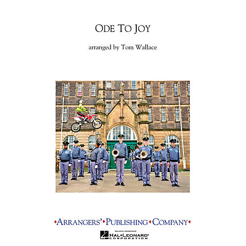 Arrangers Ode to Joy Marching Band Level 4 Arranged by Tom Wallace