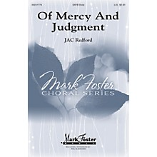 Mark Foster Of Mercy and Judgment SATB composed by J.A.C. Redford