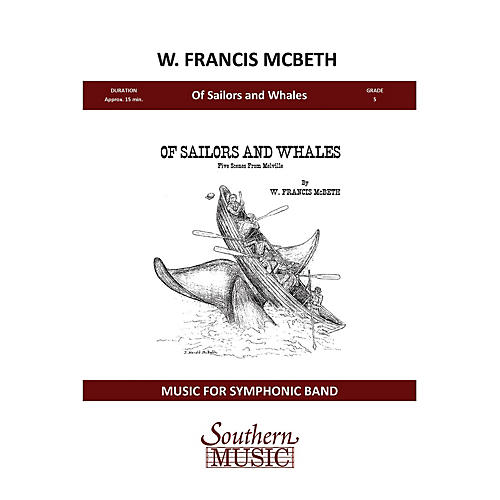 Southern Of Sailors and Whales Concert Band Level 5 Composed by W. Francis McBeth