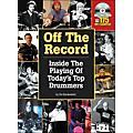Hal Leonard Off The Record : Inside The Playing Of Today's Top Drummers thumbnail