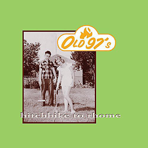Alliance Old 97's - Hitchhike to Rhome