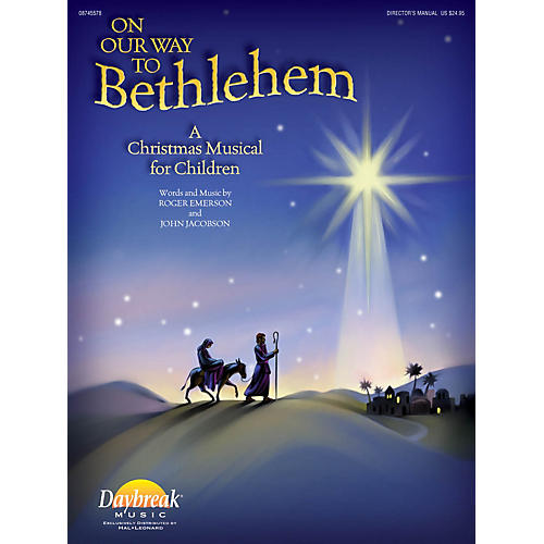 Daybreak Music On Our Way to Bethlehem (A Christmas Musical for Children) CHOIRTRAX CD by John Jacobson/Roger Emerson