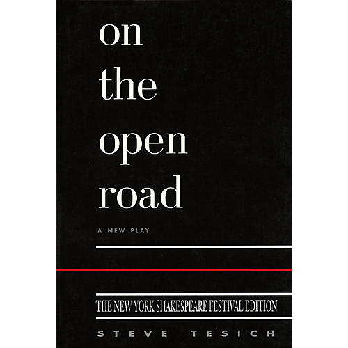 Applause Books On the Open Road (New York Shakespeare Edition) Applause Books Series Softcover Written by Steve Tesich