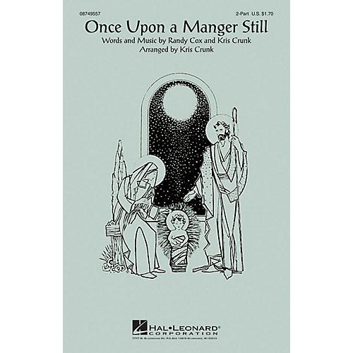 Hal Leonard Once Upon a Manger Still 2-Part arranged by Kris Crunk