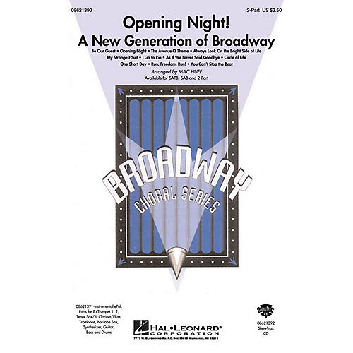 Hal Leonard Opening Night (A New Generation of Broadway) 2-Part arranged by Mac Huff
