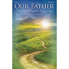 Brookfield Our Father (A Journey Through the Lord's Prayer) SPLIT TRAX Composed by Pepper Choplin