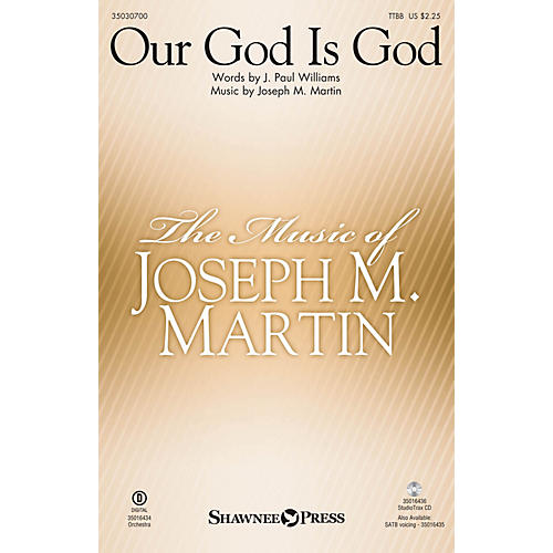 Shawnee Press Our God Is God TTBB composed by Joseph M. Martin