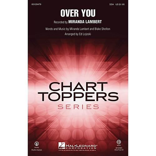 Hal Leonard Over You SSA by Miranda Lambert arranged by Ed Lojeski