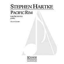 Lauren Keiser Music Publishing Pacific Rim LKM Music Series Composed by Stephen Hartke