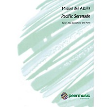 Peer Music Pacific Serenade (for E-flat Saxophone and Piano) Peermusic Classical Series by Miguel del Aguila