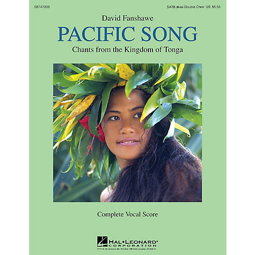 Hal Leonard Pacific Song (Chants from the Kingdom of Tonga) Double Choir SATB divisi composed by David Fanshawe