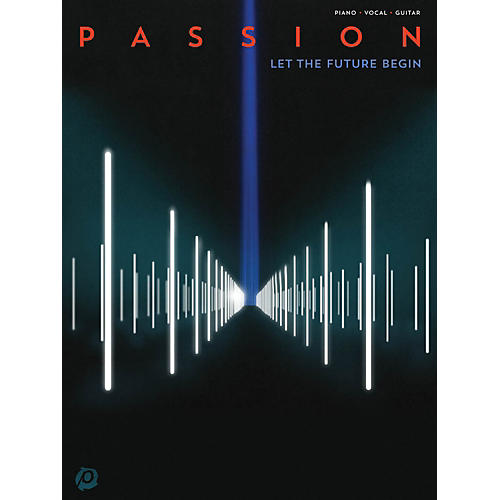 Hal Leonard Passion  Let The Future Begin for Piano/Vocal/Guitar