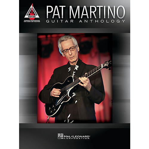 Hal Leonard Pat Martino - Guitar Anthology Guitar Recorded Version Series Softcover Performed by Pat Martino