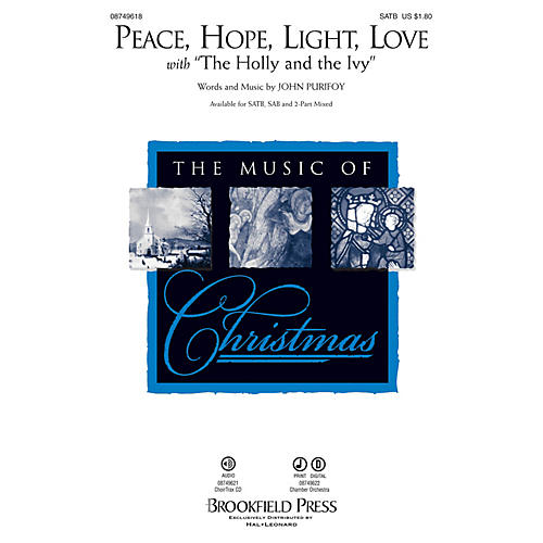 Brookfield Peace, Hope, Light, Love (with The Holly and the Ivy) SATB composed by John Purifoy