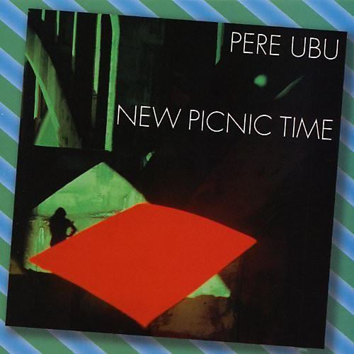 Alliance Pere Ubu - New Picnic Time