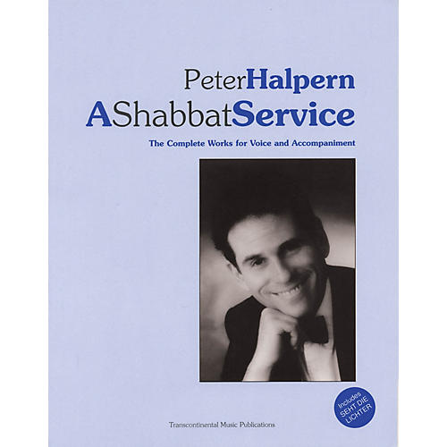 Transcontinental Music Peter Halpern - A Shabbat Service (The Complete Works for Voice and Accompaniment)