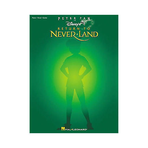 Hal Leonard Peter Pan in Disney's Return to Neverland Piano, Vocal, Guitar Songbook