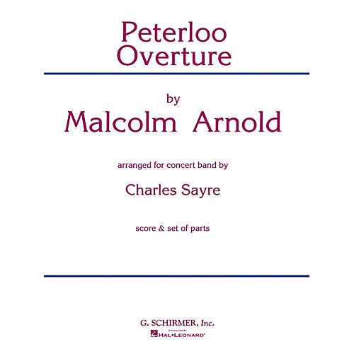 G. Schirmer Peterloo Overture (Score and Parts) Concert Band Level 4-5 Arranged by Chuck Sayre
