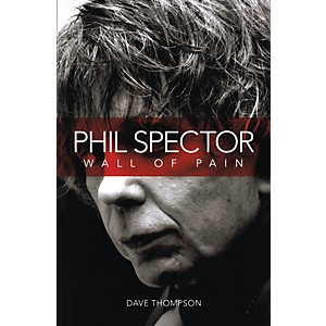 Omnibus Phil Spector - Wall of Pain Omnibus Press Series Softcover Written ...