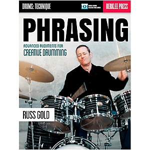 Berklee Press Phrasing: Advanced Rudiments For Creative Drumming - Berklee ... by Berklee Press