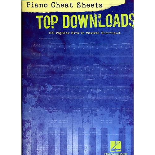 Hal Leonard Piano Cheat Sheets Top Downloads - 100 Popular Hits in Musical Shorthand