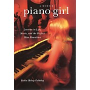 Backbeat Books Piano Girl - A Memoir Book Series Hardcover Written by Robin Meloy Goldsby