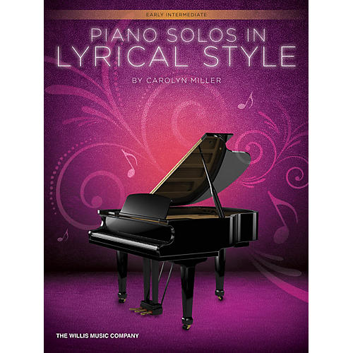 Willis Music Piano Solos in Lyrical Style (Early Inter Level) Willis Series by Carolyn Miller
