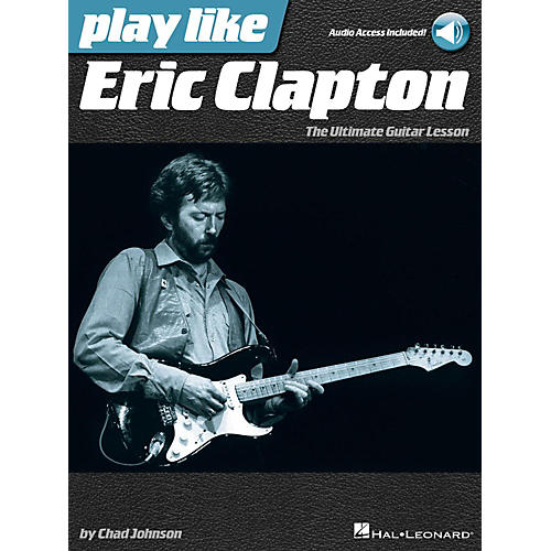 Hal Leonard Play Like Eric Clapton - The Ultimate Guitar Lesson Book with Online Audio Tracks-thumbnail