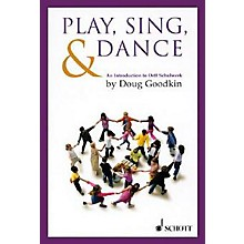 Schott Play, Sing & Dance - An Introduction To Orff Schulwerk