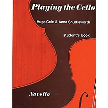 Music Sales Playing the Cello (Student's Book) Music Sales America Series Written by Anna Shuttleworth