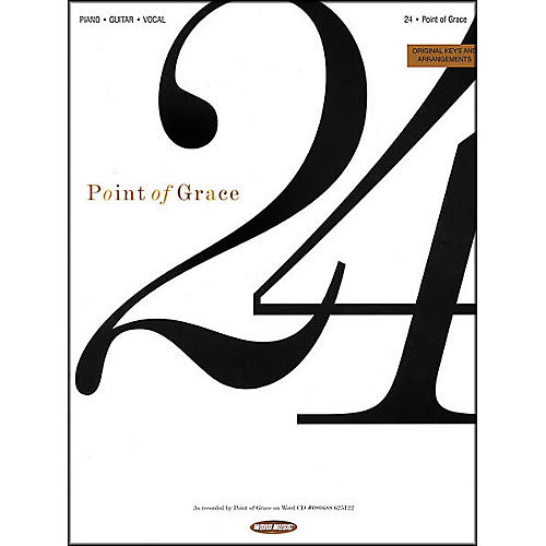 Word Music Point of Grace - 24 Piano, Vocal, Guitar Songbook