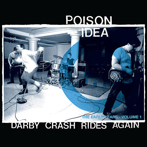 Alliance Poison Idea - Darby Crash Rides Again
