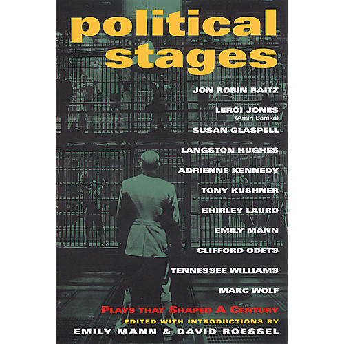 Applause Books Political Stages (Plays That Shaped a Century) Applause Books Series Softcover Written by Emily Mann