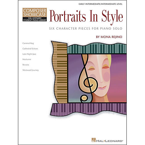 Hal Leonard Portraits In Style - Early Intermediate/Intermediate Level Composer Showcase Hal Leonard Student Piano Library by Mona Rejino