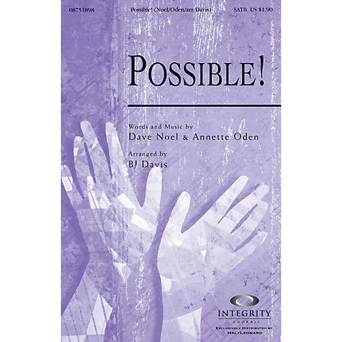 Integrity Choral Possible! SATB Arranged by BJ Davis