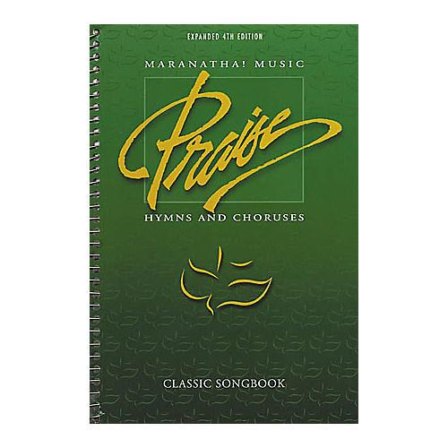 Maranatha! Music Praise Hymns and Choruses 4th Edition Classic Songbook