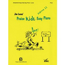 Thomas House Publications Praise Kids Easy Piano Volume II written by Jim Lucas