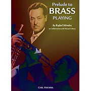 Carl Fischer Prelude to Brass Playing - Trumpet