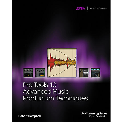 Cengage Learning Pro Tools 10 Advanced Music Production Techniques Book/DVD