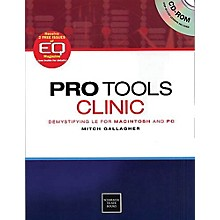 Schirmer Trade Pro Tools Clinic - Demystifying LE for Mac and PC Omnibus Press Series Softcover by Mitch Gallagher