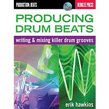 Berklee Press Producing Drum Beats Berklee Guide Series Softcover with disk Written by Erik Hawkins