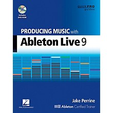 Hal Leonard Producing Music With Ableton Live 9 Book/DVD-ROM - Quick Pro Guides Series Book/DVD-ROM