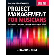 Berklee Press Project Management For Musicians - Recordings, Concerts, Tours, Studios & More