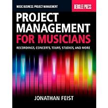 Berklee Press Project Management For Musicians - Recordings, Concerts, Tours, Studios & More
