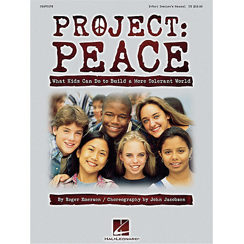 Hal Leonard Project: Peace - What Kids Can Do to Build a More Tolerant World (Musical) 2-Part Score by Roger Emerson