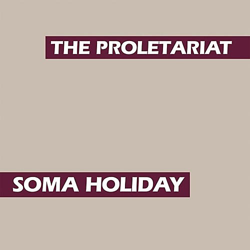 Alliance Proletariat - Soma Holiday