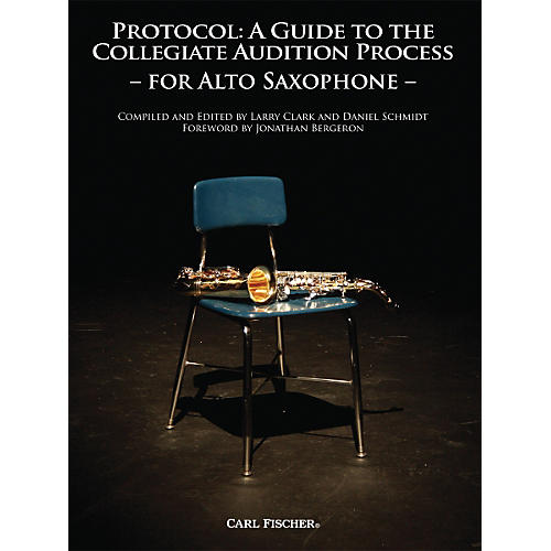 Carl Fischer Protocol: A Guide to the Collegiate Audition Process for Saxophone Book-thumbnail